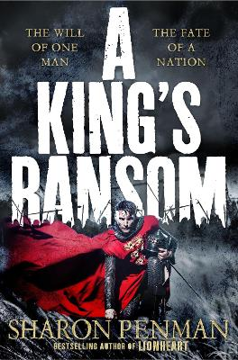 A King's Ransom by Sharon Penman
