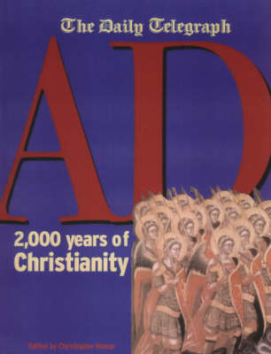 AD: 2, 000 Years of Christianity by Christopher Howse