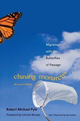 Chasing Monarchs by Robert Michael Pyle