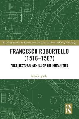Francesco Robortello (1516-1567): Architectural Genius of the Humanities book