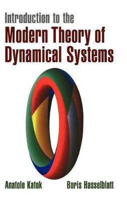 Introduction to the Modern Theory of Dynamical Systems by Boris Hasselblatt