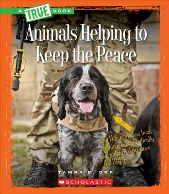 Animals Helping to Keep the Peace book
