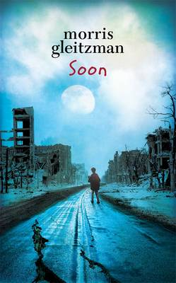 Soon by Morris Gleitzman