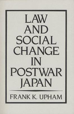 Law and Social Change in Postwar Japan book