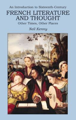 An Introduction to 16th-century French Literature and Thought by Neil Kenny