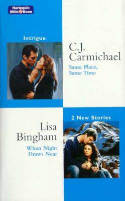 Same Place, Same Time/When Night Draws Near by C. J. Carmichael