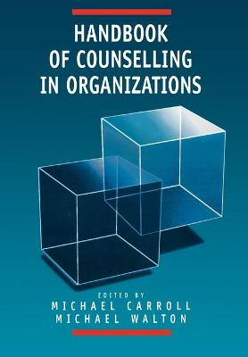 Handbook of Counselling in Organizations by Michael Carroll