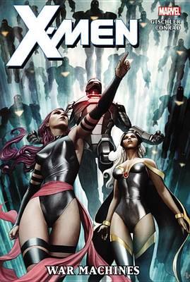 X-men: War Machines by Victor Gischler