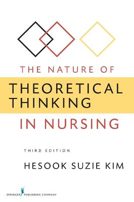 Nature of Theoretical Thinking in Nursing by Kim Hesook