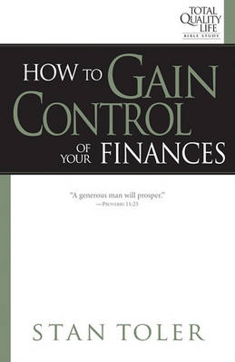 How to Gain Control of Your Finances by Stan Toler