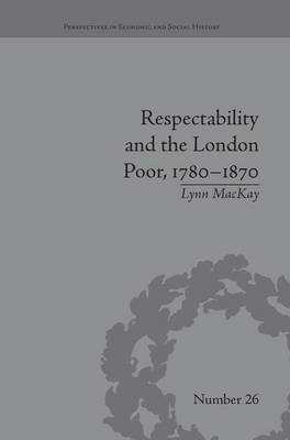 Respectability and the London Poor, 1780-1870 book