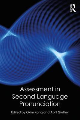 Assessment in Second Language Pronunciation by Okim Kang