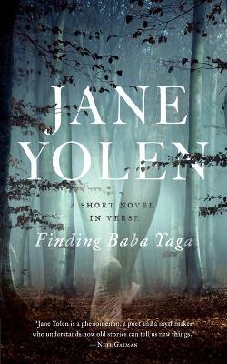 Finding Baba Yaga by Jane Yolen
