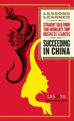 Succeeding in China by Fifty Lessons