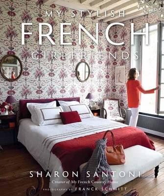 My Stylish French Girlfriends by Sharon Santoni