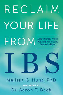Reclaim Your Life from IBS by Melissa G. Hunt