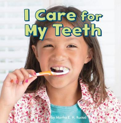 I Care for My Teeth by Martha E H Rustad