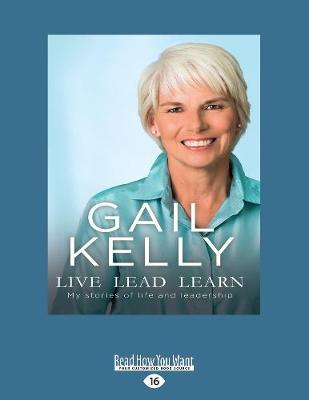 Live Lead Learn by Gail Kelly