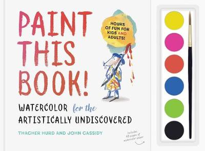 Paint this Book: Watercolour for the artistically undiscovered by Thacher Hurd