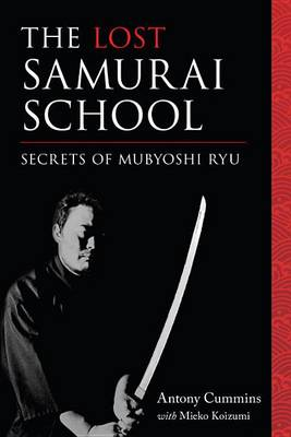 The Lost Samurai School by Antony Cummins