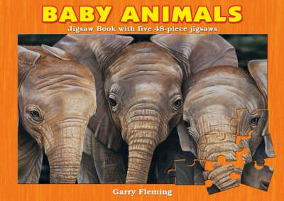 Baby Animals Jigsaw Book by Garry Fleming