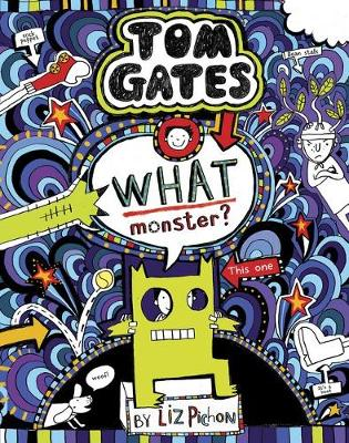 Tom Gates #15: What a Monster (re-release) by Liz Pichon