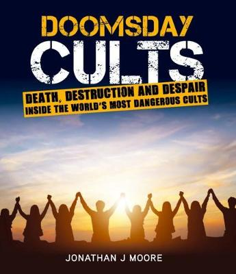 Doomsday Cults: A Fatal Attraction book
