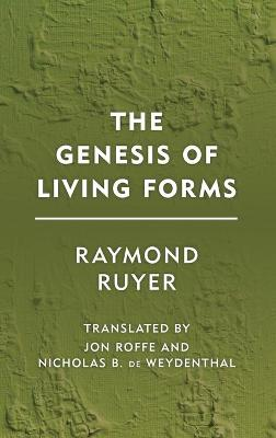 The Genesis of Living Forms by Raymond Ruyer