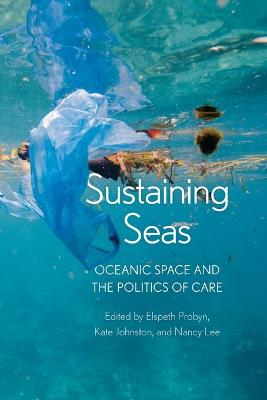 Sustaining Seas: Oceanic Space and the Politics of Care by Elspeth Probyn