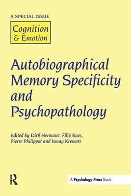 Autobiographical Memory Specificity and Psychopathology by Pierre Philippot