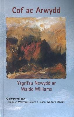 Cof ac Arwydd - Ysgrifau ar Waldo Williams by Damian Walford Davies