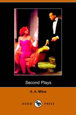 Second Plays of A A Milne (Dodo Press) book