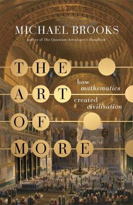 The Art of More: how mathematics created civilisation book