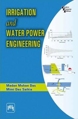 Irrigation and Water Power Engineering by Mimi Das Saikia