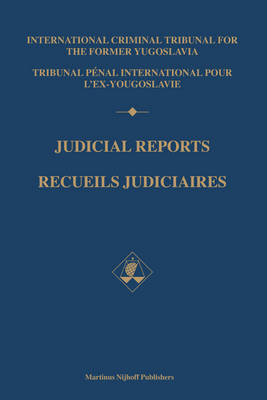 Judicial Reports / Recueils judiciaires, 1997 (2 vols) by International Criminal Tribunal for the Former Yugoslavia