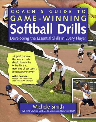 Coach's Guide to Game-Winning Softball Drills by Michele Smith