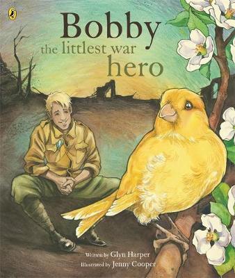 Bobby, the Littlest War Hero by Glyn Harper