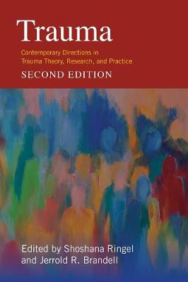 Trauma: Contemporary Directions in Trauma Theory, Research, and Practice by Jerrold Brandell