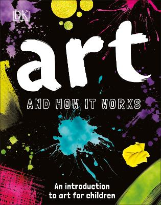 Art and How it Works: An Introduction to Art for Children by Ann Kay