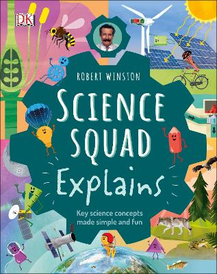 Robert Winston Science Squad Explains: Key science concepts made simple and fun book