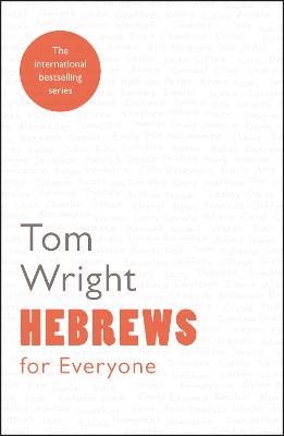 Hebrews for Everyone by Tom Wright