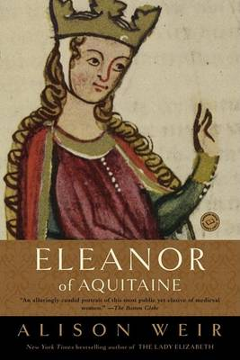Eleanor of Aquitaine by Alison Weir