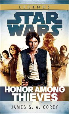 Honor Among Thieves: Star Wars Legends by James S A Corey
