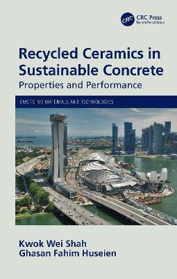 Recycled Ceramics in Sustainable Concrete: Properties and Performance book