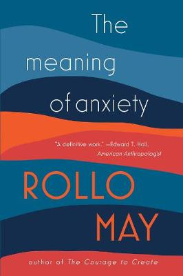 Meaning of Anxiety by Rollo May