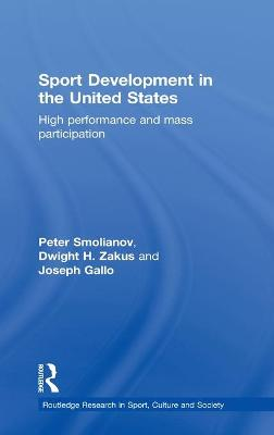 Sport Development in the United States by Peter Smolianov