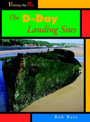 Visiting the Past D Day Landings Hardback ARS by Bob Rees