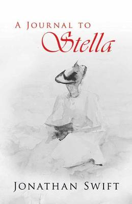 Journal to Stella by Jonathan Swift