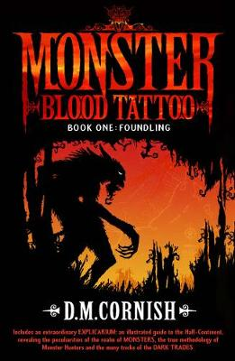 Monster Blood Tattoo: Foundling: Book One by D. M. Cornish