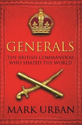 Generals by Mark Urban